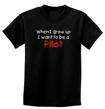 When I Grow Up I Want To Be A Pilot, Childs One-Piece or T-Shirt 6mos - XL Youth
