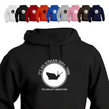 It's An African Snails Thing You Wouldn't Understand Gift Hoodie