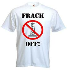 FRACK OFF T-SHIRT - Fracking Green Environmental Issues - Sizes Small to XXXL