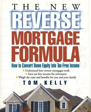 NEW The New Reverse Mortgage Formula: How to Convert Home Equity Into Tax-Free I