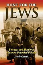 NEW Hunt for the Jews: Betrayal and Murder in German-Occupied Poland by Jan Grab