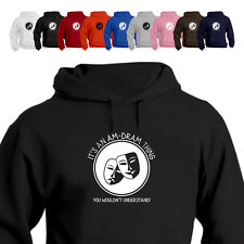 It's An Amateur Dramatics Lover Thing You Wouldn't Understand Gift Hoodie
