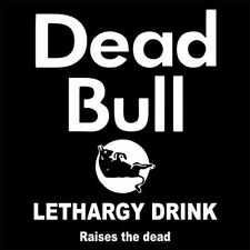 DEAD BULL (energy drink workout red gym racing monster sticker parody) T-SHIRT