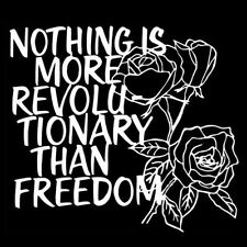 NOTHING IS MORE REVOLUTIONARY THAN FREEDOM (political rebel socialism) T-SHIRT