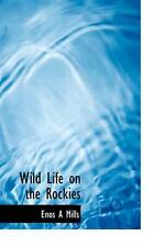 Wild Life on the Rockies by Enos A. Mills Hardcover Book (English)