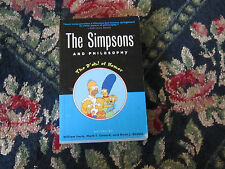 The Simpsons and Philosophy The D' oh! of Homer by William Irwin Mark T. Conard