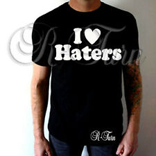 I Love Haters FUNNY RUDE  HUMOR OFFENSIVE HUMOR T- shirt