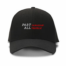 Part Canadian All Trouble Embroidery Embroidered Adjustable Hat Baseball Cap