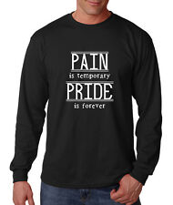 Pain Is Temporary Pride Is Forever Cotton Long Sleeve T-Shirt Tee