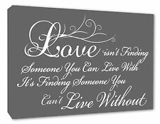 Love Quote Wall Art Picture Love Isnt Finding..Grey Wall Decor Canvas Print