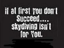 Skydiving Isn't For You   Tshirt   Sizes/Colors