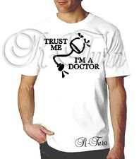 TRUST ME I'M A DOCTOR FUNNY RUDE SEX OFFENSIVE HUMOR T shirt