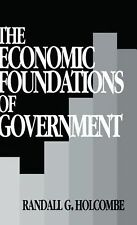 NEW The Economic Foundations of Government by Randall G. Holcombe Hardcover Book