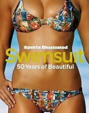 Sports Illustrated Swimsuit : 50 Years of Beautiful by Sports Illustrated...