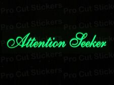 Attention Seeker Small Large Glow in the Dark Luminescent Vinyl Stickers Decals