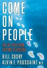 Come on, People: On the Path from Victims to Victors by Cosby, Bill