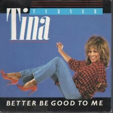 """TINA TURNER Better Be Good To Me 7"""" VINYL UK Capitol 1984 B/W When I Was Young"""