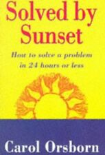 (Good)-Solved By Sunset: How to Solve a Problem in 24 Hours or Less (Paperback)-