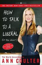 How to Talk to a Liberal (If You Must) : The World According to Ann Coulter...