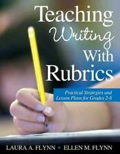 Teaching Writing with Rubrics: Practical Strategies and Lesson Plans for Grades
