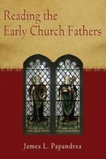 Reading the Early Church Fathers: From the Didache to Nicaea