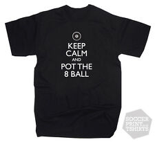 Funny Keep Calm And Pot The 8 Ball Pool Snooker T-Shirt All Sizes & colours!