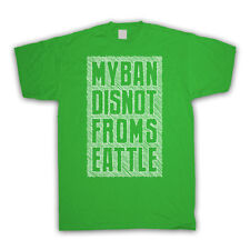 MY BAND IS NOT FROM SEATTLE FASHION IRONIC SLOGAN T SHIRT ALL SIZES AND COLOURS