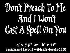 Pagan Decal Don't Preach To Me Cast Spell On You Wiccan car window sticker