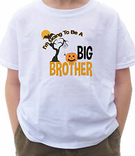 I'M GOING TO BE A BIG BROTHER SHIRT Halloween BOO GHOST pumpkin TRICK OR TREAT