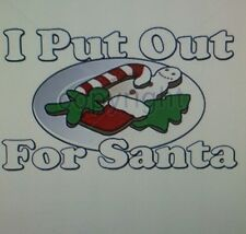 I PUT OUT FOR SANTA T-SHIRT MERRY CHRISTMAS COOKIES MILK CANDY CANE FUNNY XMAS