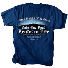 Christain T-shirt Many Roads Lead To Death Only One