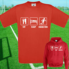 EAT, SLEEP, CHARLTON FOOTBALL T SHIRT / HOODIE - KIDS ADULTS  TOP ATHLETIC