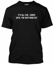 Hotscamp It's All Fun and Games Until the Beer Runs Out Drinking Game T-Shirt