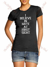 I Believe In Hate In First Sight Women's T Shirt Love Top Tee Funny Tumblr Girl