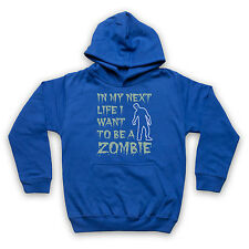 IN MY NEXT LIFE I WANT TO BE A ZOMBIE FUNNY SLOGAN COOL RETRO KIDS HOODIE HOODY
