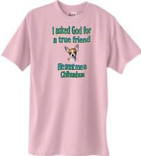 I Asked God for a true friend He sent me a Chihuahua Dog T-Shirt Pink - 5 Colors