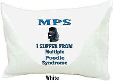 Poodle Dog Pillowcase Multiple Poodl 2000 e Syndrome 5 Colors -Also T-shirts