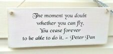 Wooden Plaque - The Moment You Doubt Whether You Can Fly Quote- Peter Pan