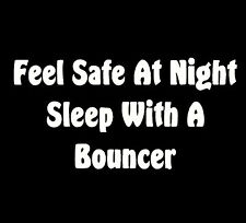 Feel Safe At Night Sleep With A Bouncer Tshirt Alcohol # 158  Free Shipping