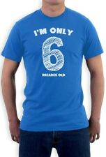 I'm Only 6 Decades Old - Funny 60th Birthday Gift Idea T-Shirt Novelty Present