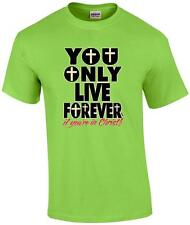 Jesus Christian You Only Live Forever If You're In Christ Cross Faith T-Shirt