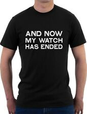 Now My Watch Has Ended Gift Idea Cool T-Shirt Funny