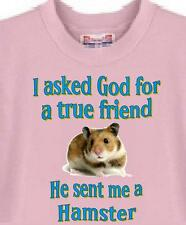 Big Dog T Shirt - I ask God for a true friend Hamster # 573 Men Women Adopt