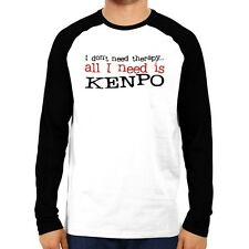 I DON'T NEED THERAPY ALL I NEED IS Kenpo Raglan Long Sleeve T-Shirt