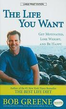 The Life You Want by Bob Greene ( Hardcover, Large Type)