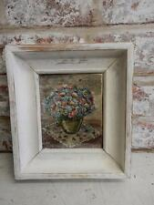 SHABBY CHIC really old PAINTING OIL flowers