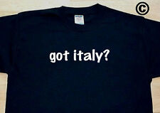 got italy? COUNTRY FUNNY CUTE T-SHIRT TEE