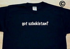 got uzbekistan? COUNTRY FUNNY CUTE T-SHIRT TEE