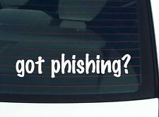 got phishing? COMPUTER HACKING EMAIL FUNNY DECAL STICKER ART WALL CAR CUTE