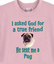 Dog Shirt I ask God for a true friend Pug Men Women Adopt Rescue Animal Pet 41